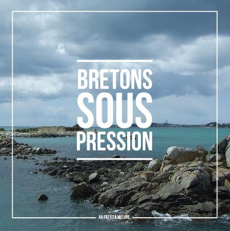 Bretons sous pression